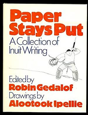 PAPER STAYS PUT: A COLLECTION OF INUIT WRITING.