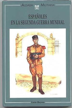 ESPANOLES EN LA SEGUNDA GUERRA MUNDIAL.: Reyes, Luis. Illustraciones: