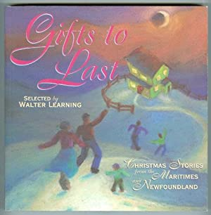 GIFTS TO LAST: CHRISTMAS STORIES FROM THE: Learning, Walter, selected