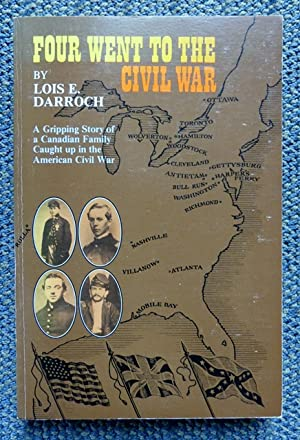 FOUR WENT TO THE CIVIL WAR.: Darroch, Lois E.