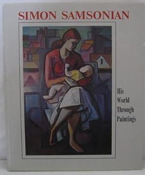 SIMON SAMSONIAN: HIS WORLD THROUGH PAINTINGS.: Haigentz, M., editor.