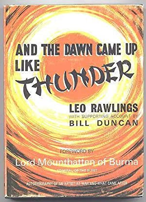 AND THE DAWN CAME UP LIKE THUNDER'.: Rawlings, Leo. With