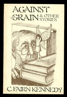 AGAINST THE GRAIN & OTHER STORIES.