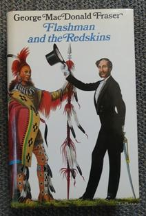 FLASHMAN AND THE REDSKINS. FROM THE FLASHMAN PAPERS, 1849-50 AND 1875-76.