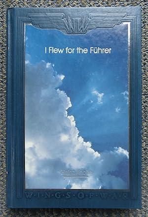 I FLEW FOR THE FUHRER: THE STORY: Knoke, Heinz. Translated
