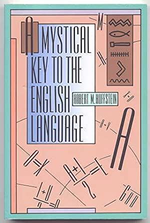 A MYSTICAL KEY TO THE ENGLISH LANGUAGE.