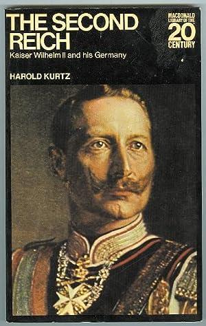 THE SECOND REICH: KAISER WILHELM II AND: Kurtz, Harold.