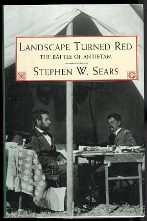 LANDSCAPE TURNED RED: THE BATTLE OF ANTIETAM.: Sears, Stephen W.