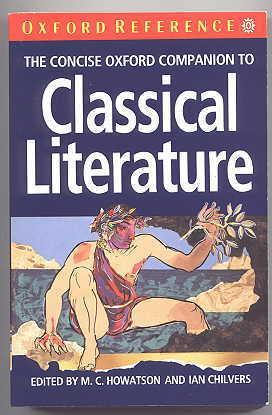 THE CONCISE OXFORD COMPANION TO CLASSICAL LITERATURE.: Howatson, M.C. and