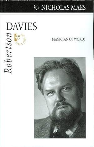 ROBERTSON DAVIES: MAGICIAN OF WORDS.: Maes, Nicholas.