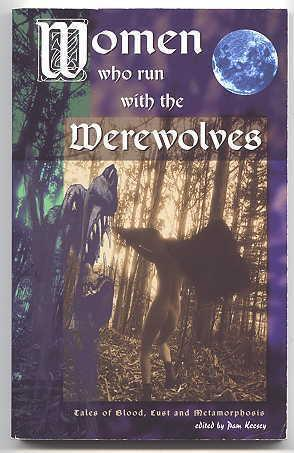 WOMEN WHO RUN WITH THE WEREWOLVES: TALES: Keesey, Pam, editor.