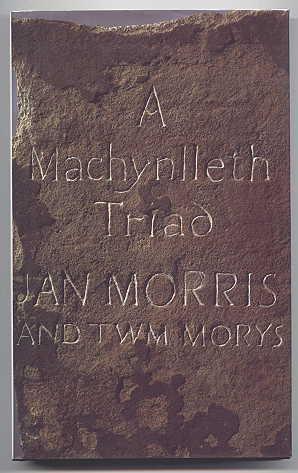A MACHYNLLETH TRIAD.: Morris, Jan and