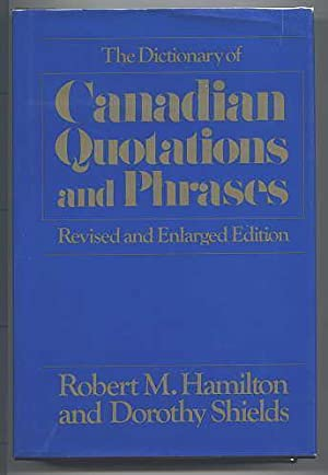 THE DICTIONARY OF CANADIAN QUOTATIONS AND PHRASES. REVISED AND ENLARGED EDITION.