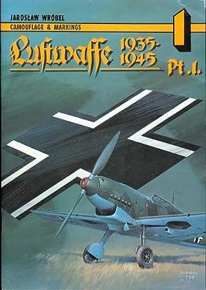 LUFTWAFFE 1935-1945. CAMOUFLAGE & MARKINGS PART 1.: Wrobel, Jaroslaw. With