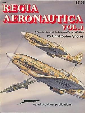 REGIA AERONAUTICA: A PICTORIAL HISTORY OF THE: Shores, Christopher.