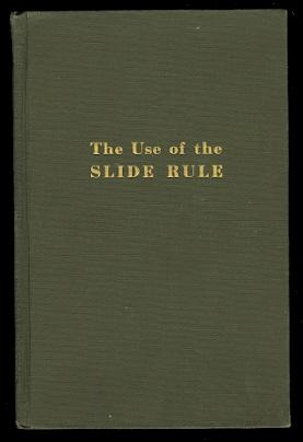 THE USE OF THE SLIDE RULE.: Cullimore, Allan R.