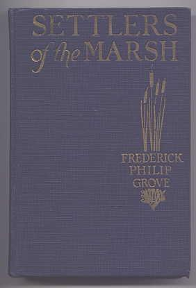SETTLERS OF THE MARSH.: Grove, Frederick Philip.