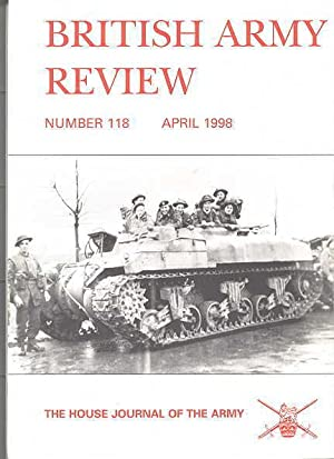 THE BRITISH ARMY REVIEW. NUMBER 118. APRIL: Lieutenant Colonel P.R.