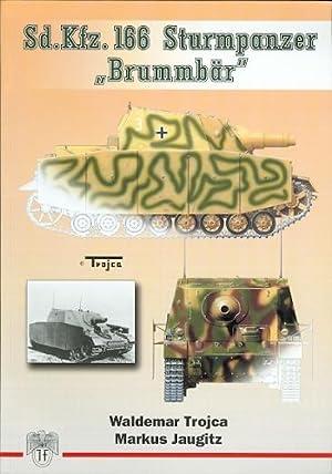 """Sd.Kfz. 166 STURMPANZER """"BRUMMBAR"""". VOLUME 1.: Trojca, Waldemar and"""