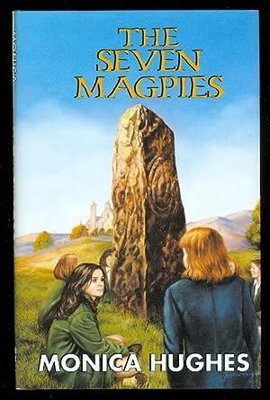 THE SEVEN MAGPIES.: Hughes, Monica.