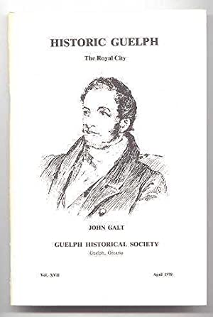 HISTORIC GUELPH: THE ROYAL CITY. VOLUME XVII.: Pollard, Ruth and