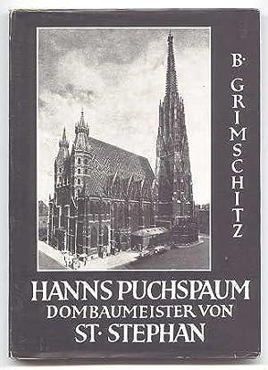HANNS PUCHSPAUM, DOMBAUMEISTER VON ST. STEPHAN.: Grimschitz, Bruno.