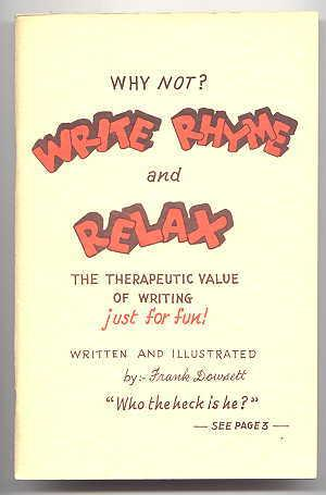 WHY NOT? WRITE RHYME AND RELAX. THE THERAPEUTIC VALUE OF WRITING JUST FOR FUN.