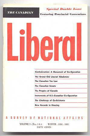 THE CANADIAN LIBERAL. A SURVEY OF NATIONAL: MacTavish, D.K., Q.C.,