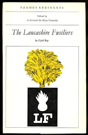 THE LANCASHIRE FUSILIERS (THE 20th REGIMENT OF: Ray, Cyril. Introduction