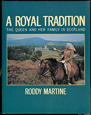 A ROYAL TRADITION: THE QUEEN AND HER: Martine, Roddy.