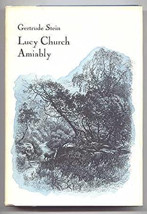 LUCY CHURCH AMIABLY. A NOVEL OF ROMANTIC: Stein, Gertrude.