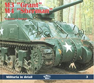 "M3 ""GRANT"" AND M4 ""SHERMAN"". MILITARIA IN DETAIL 3.: Gawrych, Wojciech J. ..."