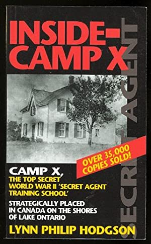 INSIDE - CAMP X.: Hodgson, Lynn Philip. Signed. Barbara Kerr, editor. Introduction by Andy Durovecz...