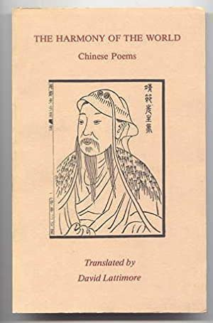 THE HARMONY OF THE WORLD: CHINESE POEMS.: Lattimore, David, translator.