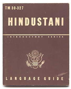 HINDUSTANI: A GUIDE TO THE SPOKEN LANGUAGE. TM 30-327.