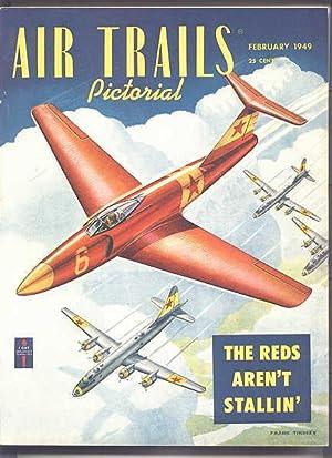 AIR TRAILS PICTORIAL. FEBRUARY, 1949. VOL. XXXI,: Lewis, Albert L.,