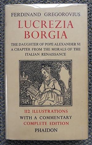 LUCREZIA BORGIA: A CHAPTER FROM THE MORALS: Gregorovius, Ferdinand.