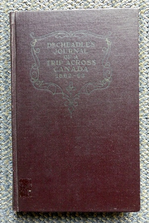 CHEADLE'S JOURNAL OF TRIP ACROSS CANADA 1862-1863.