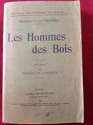 Les Hommes des Bois. Des Veillées de: FOUDRAS.de Marquis TH.