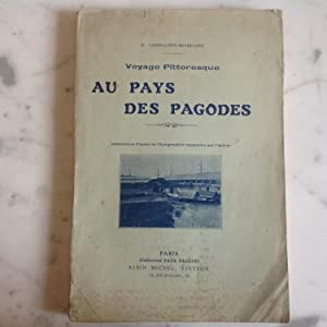 Aux Pays des Pagodes . Voyage Pittoreque HONG- KONG - SINGAPOUR - HANOI