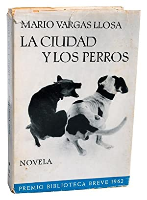 LA CIUDAD Y LOS PERROS (THE TIME OF THE HERO): Vargas Llosa, Mario