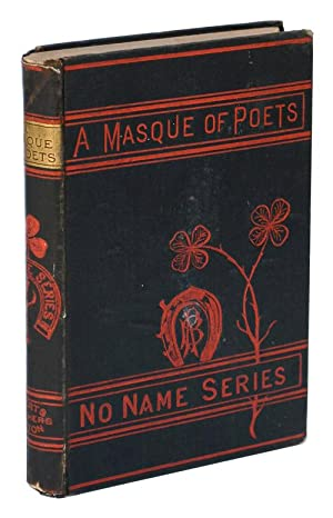 A MASQUE OF POETS. INCLUDING GUY VERNON,: Dickinson, Emily; Rossetti,