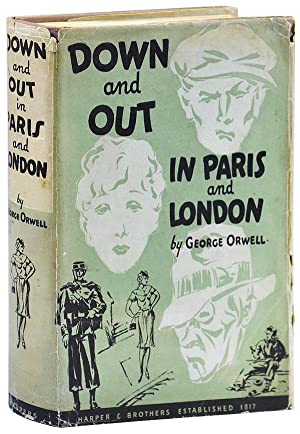 DOWN AND OUT IN PARIS AND LONDON: Orwell, George (pseud. of Eric Blair)