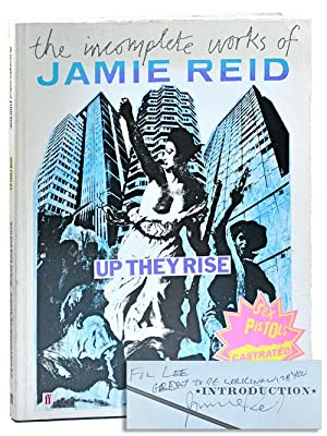 UP THEY RISE: THE INCOMPLETE WORKS OF JAMIE REID - INSCRIBED