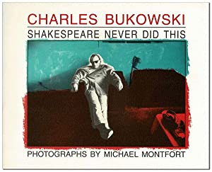 SHAKESPEARE NEVER DID THIS: Bukowski, Charles (text);
