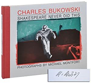 SHAKESPEARE NEVER DID THIS - LIMITED EDITION,: Bukowski, Charles (text);