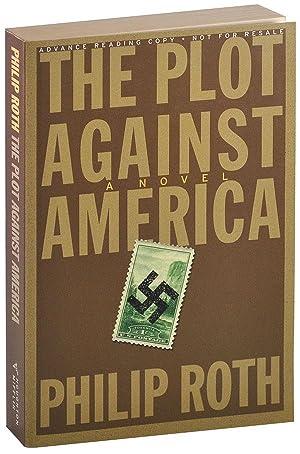 THE PLOT AGAINST AMERICA - ADVANCE COPY: Roth, Philip