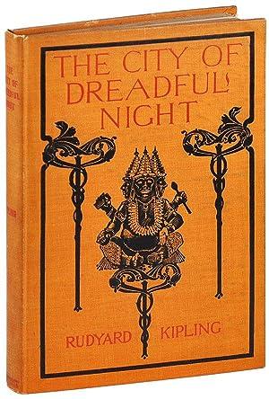 THE CITY OF DREADFUL NIGHT: Kipling, Rudyard