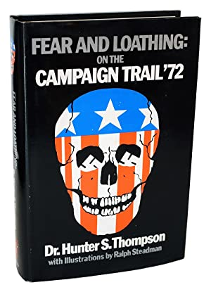 FEAR AND LOATHING ON THE CAMPAIGN TRAIL: Thompson, Hunter S.