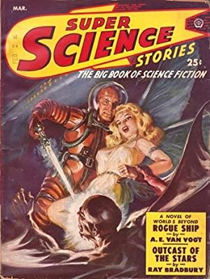 SUPER SCIENCE STORIES - MARCH 1950: Bradbury, Ray; Clarke, Arthur C.; MacDonald, John D.; Van Vogt,...
